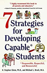 7 Strategies for Developing Capable Students: Responsible, Respectful, and Resourceful by H. Stephen Glenn (1-Jul-1998) Paperback