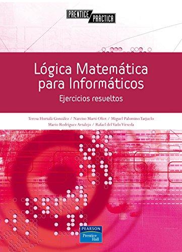 Lógica matemática para informáticos. Ejercicios resueltos por Narciso Martí Oliet