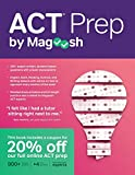 ACT Prep by Magoosh: ACT Prep Guide with Study Schedules, Practice Questions,