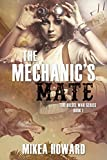 The Mechanic's Mate (The Diesel War Series Book 1) by Mikea Howard