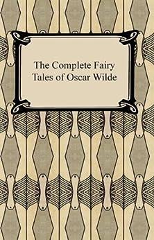 The Complete Fairy Tales of Oscar Wilde by [Wilde, Oscar]