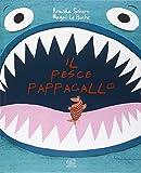 Il pesce pappagallo. Ediz. illustrata