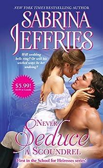 Never Seduce a Scoundrel (The School for Heiresses Book 1) by [Jeffries, Sabrina]