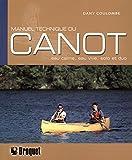 Manuel technique du canot - Eau calme, eau vive, solo et duo