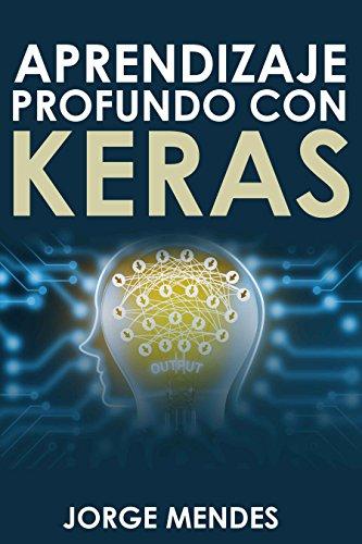 Aprendizaje en profundidad con Keras: Introducción al aprendizaje en profundidad con Keras