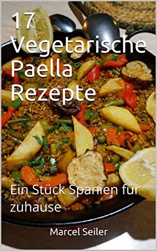 17 Vegetarische Paella Rezepte: Ein Stück Spanien für zuhause
