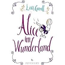 Alice im Wunderland: zeitgemäße Übersetzung (German Edition)