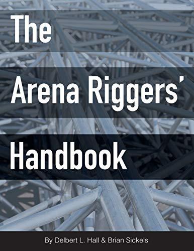 The Arena Riggers' Handbook por Delbert L Hall