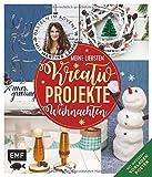 Meine liebsten Kreativ-Projekte - Weihnachten: Basteln im Advent mit Martina Lammel, die beliebte TV-Expertin - Mit großem Vorlagenposter
