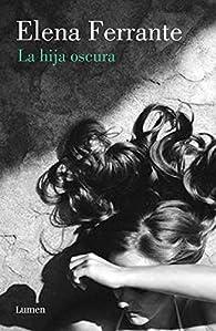 La hija oscura par Elena Ferrante