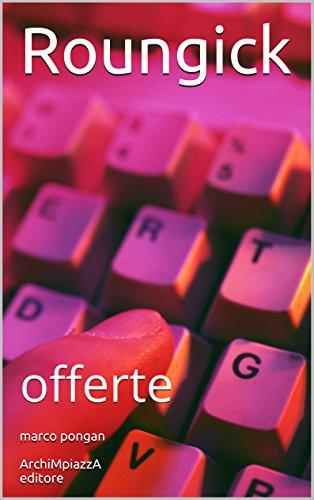 Roungick: offerte - draft version (petite arvine) (I quaderni di Roungick Vol. 1)