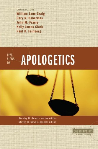 Five Views on Apologetics (Counterpoints: Bible and Theology) (Clark Frames)
