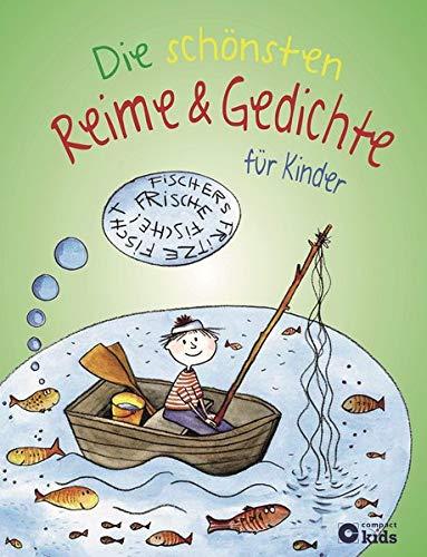 Die schönsten Reime & Gedichte für Kinder: Über 140 vergnügliche Kinderreime und Verse