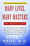 Many Lives Many Masters: The true story of a prominent psychiatrist, his young patient, and the past-life therapy that changed both their lives