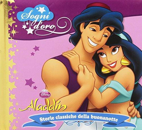Aladdin. Sogni d'oro. Ediz. illustrata