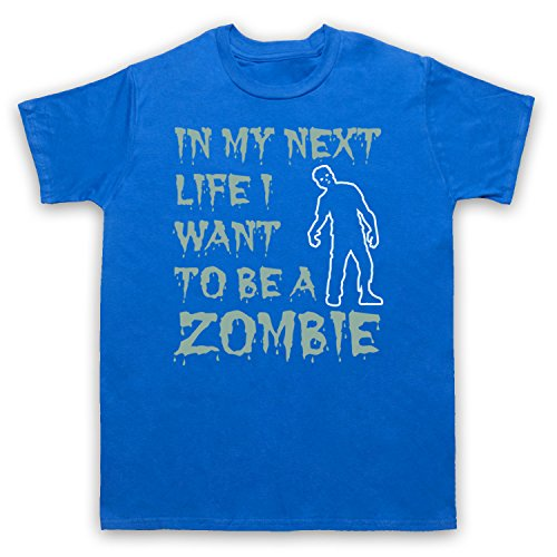 In My Next Life I Want To Be A Zombie Funny Slogan Herren T-Shirt Blau