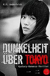 Dunkelheit über Tokyo - 3: Mystery-Romance-Thriller