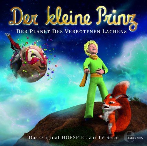 Der kleine Prinz - Original-Hörspiel, Vol.19: Der Planet des Verbotenen Lachens