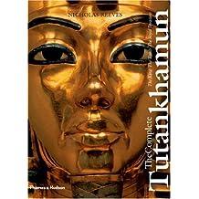 The Complete Tutankhamun: The King * the Tomb * the Royal Treasure