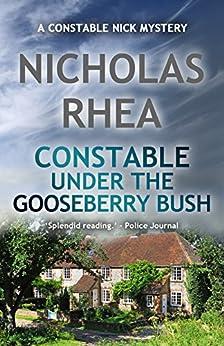 Constable Under the Gooseberry Bush (A Constable Nick Mystery Book 22) by [Rhea, Nicholas]