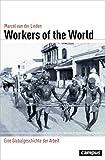 Workers of the World: Eine Globalgeschichte der Arbeit