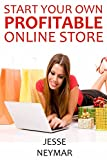 Start Your Own Profitable Online Store: (Ecommerce Business Bundle - 3 in 1) (English Edition)