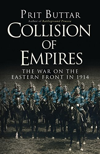 Collision of Empires: The War on the Eastern Front in 1914 (General Military) por Prit Buttar