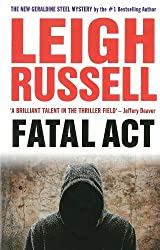 Fatal Act (DI Geraldine Steel 6) by Leigh Russell (2014-05-29)