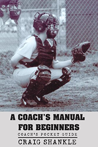A Coach's Manual for Beginners: Coach's Pocket Guide (English Edition) por Craig Shankle