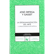 La deshumanizacion del arte (Spanish Edition) by Jose Ortega y Gasset (2007) Paperback