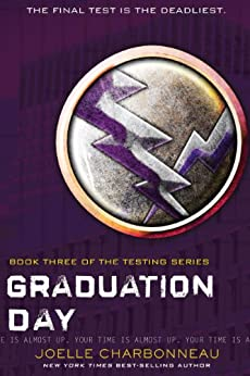 Graduation Day (The Testing Trilogy) von [Charbonneau, Joelle]