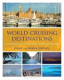 World Cruising Destinations: An Inspirational Guide to All Sailing Destinations by [Cornell, Jimmy, Cornell, Doina]