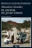 El lector de Julio Verne (Episodios De Una Guerra Interminable) (Spanish Edition) by Almudena Grandes (2012-06-30)