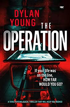 The Operation: a tense psychological thriller that will keep you hooked (English Edition) van [Young, Dylan]