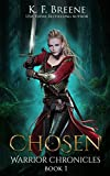 Chosen (The Warrior Chronicles, 1) by K.F. Breene