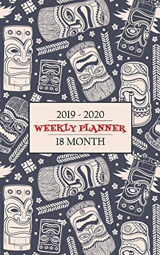 2019 - 2020 Weekly Planner, 18 Months: Vintage Tiki Masks will have you thinking about your time in the Islands while you keep an eye on your calendar ... for a full 18 Months (Tiki Shack, Band 1) (Tween Kostüm)