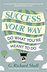Success, Your Way: Do What You're Meant to Do by G. Richard Shell (2014-07-31)