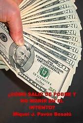 ¿Cómo salir de pobre y no morir en el intento? (Spanish Edition)