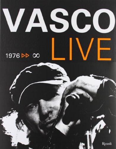 Vasco Live. 1976-infinito. Ediz. illustrata