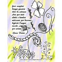 fiori semplici disegni graziosi libro da colorare Arte per tutti adulti e bambini utilizzare per decorare biglietti d'auguri ricordo per artista Grace Divine
