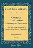 Cassell's Illustrated History of England, Vol. 9: From the Death of the Prince Consort to the Geneva Convention (Classic Reprint)
