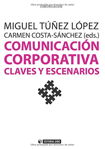 Comunicación corporativa. Claves y escenarios (Manuales)