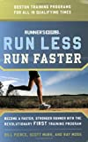 RUNNERS WORLD RUN LESS RUN FASTER: Become a Faster, Stonger Runner with the Revolutionary First Training Program
