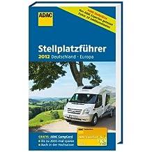 ADAC Stellplatzführer 2012: Deutschland/Europa (Camping und Caravaning)
