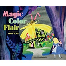 Magic Color Flair: The World of Mary Blair.