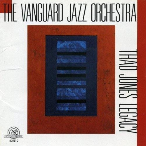 The Vanguard Jazz Orchestra: Thad Jones Legacy by The Vanguard Jazz Orchestra: Thad Jones Legacy (1999-10-01)