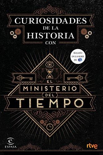 Curiosidades de la Historia con el Ministerio del tiempo por RTVE