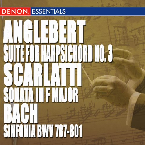 Anglebert: Suite for Harpsichord No. 3 - Scarlatti: Sonata in F Major - JS Bach: Sinfonia, BWV 787-801