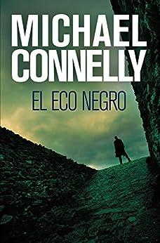 El eco negro (Harry Bosch nº 1) de [Connelly, Michael]