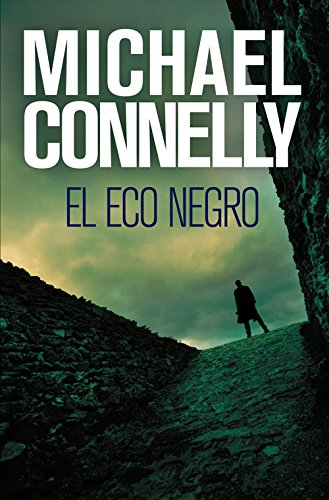 El eco negro (Harry Bosch nº 1) de [Connelly, Michael]